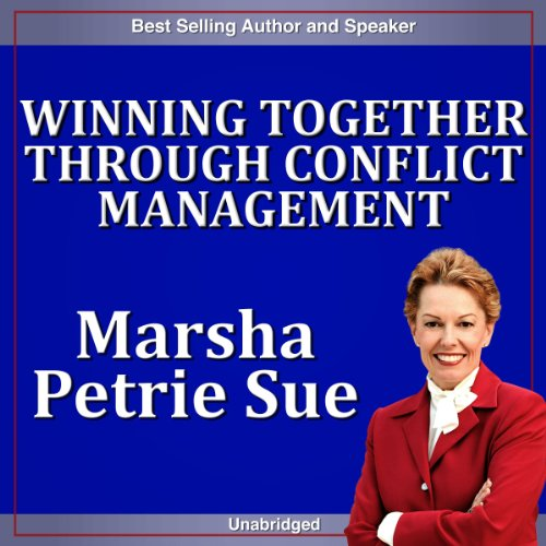 Winning Together Through Conflict Management audiobook cover art
