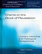 Charts on the Book of Revelation: Literary, Historical, and Theological Perspectives (Kregel Charts of the Bible and Theology)
