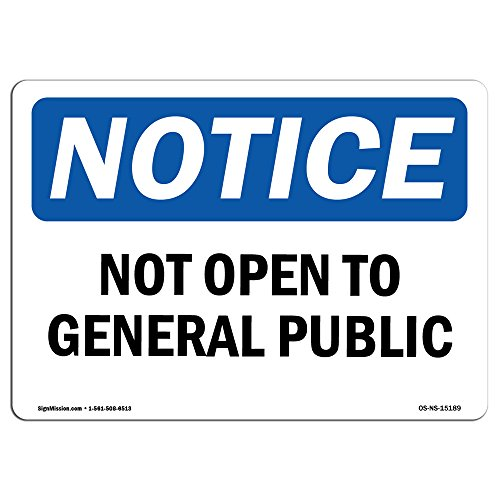 OSHA Notice Signs - Not Open to General Public Sign | Extremely Durable Made in The USA Signs or Heavy Duty Vinyl Label Decal | Protect Your Construction Site, Warehouse & Business