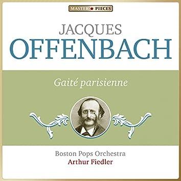 Masterpieces Presents Jacques Offenbach: Gaîté parisienne