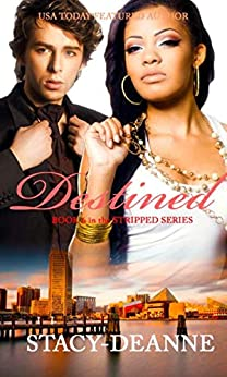 Destined (The Stripped Series Book 6) by [Stacy-Deanne]