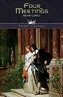Four Meetings (Prince Classics)