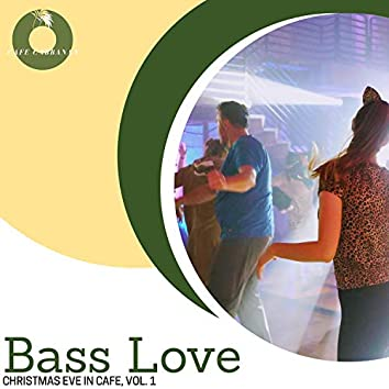 Bass Love - Christmas Eve In Cafe, Vol. 1