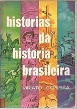 Historias da Historia Brasileira *