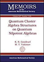 Quantum Cluster Algebra Structures on Quantum Nilpotent Algebras (Memoirs of the American Mathematical Society)