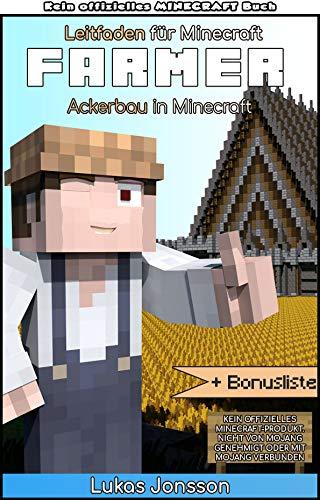Leitfaden für Minecraft Farmer: Ackerbau in Minecraft (Leitfaden für Minecrafter 1)