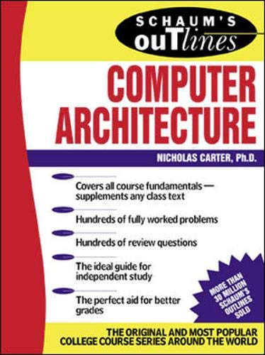 Schaum's Outline of Computer Architecture (Schaum's...