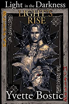 Light's Rise: A Historical Epic Fantasy Novel (Light in the Darkness Book 1) by [Yvette Bostic]