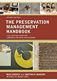 The Preservation Management Handbook: A 21st-Century Guide for Libraries, Archives, and Museums, Second Edition - ROSS HARVEY