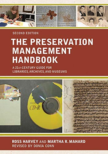 Compare Textbook Prices for The Preservation Management Handbook: A 21st-Century Guide for Libraries, Archives, and Museums Second Edition ISBN 9781538109014 by Harvey, Ross,Mahard, Martha R.,Conn, Donia