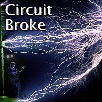 Circuit Broke