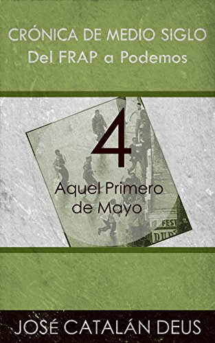 Aquel Primero de Mayo (Del FRAP a Podemos. Crnica de medio siglo n 4)