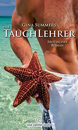 Der Tauchlehrer   Erotischer Roman: Wer ist der Richtige für sie?