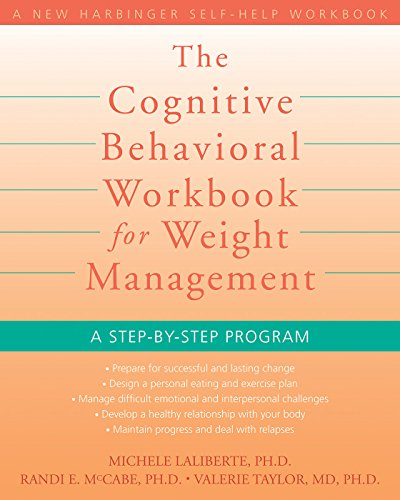 The Cognitive Behavioral Workbook for Weight Management: A Step-by-Step Program (A New Harbinger Sel