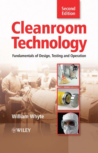 Cleanroom Technology: Fundamentals of Design, Testing and Operation