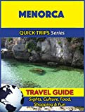 Menorca Travel Guide (Quick Trips Series): Sights, Culture, Food, Shopping & Fun (English Edition)