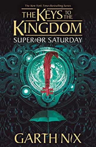 Superior Saturday: The Keys to the Kingdom 6 (English Edition)