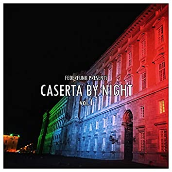 Caserta By Night Vol.1