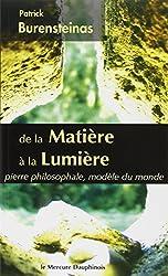 De la Matière à la Lumière - Pierre philosophale, modèle du monde de Patrick Burensteinas