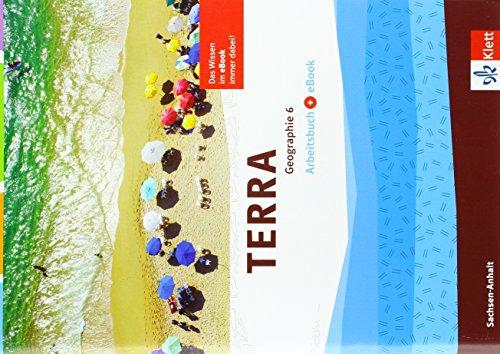 TERRA Geographie 6. Ausgabe Sachsen-Anhalt: Arbeitsbuch mit eBook Klasse 6 (TERRA Geographie. Ausgabe für Sachsen-Anhalt Gymnasium, Gesamtschule, Sekundarschule ab 2017)