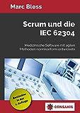 Scrum und die IEC 62304: Medizinische Software mit agilen Methoden normkonform entwickeln