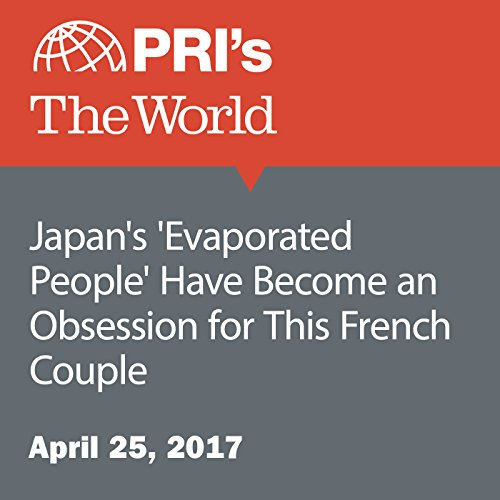 Japan's 'Evaporated People' Have Become an Obsession for This French Couple audiobook cover art
