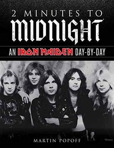 2 Minutes To Midnight: An Iron Maiden Day-by-Day: