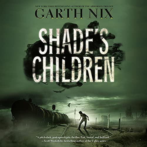 Shade's Children Audiobook By Garth Nix cover art