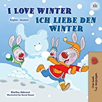 I Love Winter (English German Bilingual Children's Book) (English German Bilingual Collection)