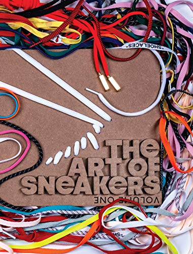 The Art of Sneakers: Volume One