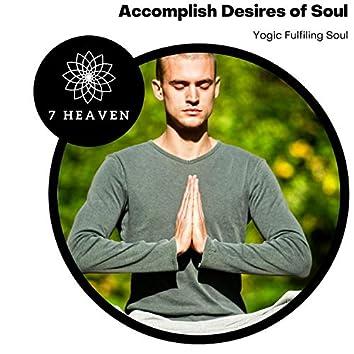 Accomplish Desires Of Soul - Yogic Fulfiling Soul