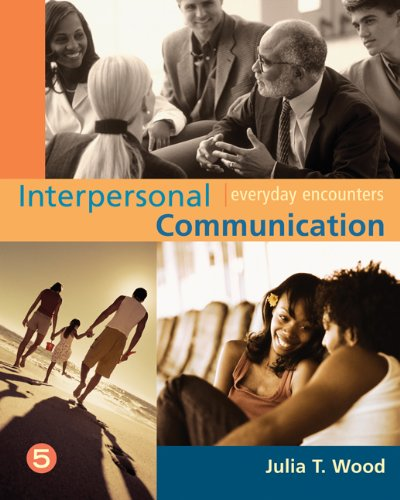Download Interpersonal Communication: Everyday Encounters (Wadsworth Series in Communication Studies) 049500653X