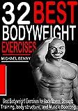 32 BEST BODYWEIGHT EXERCISES: Best Bodyweight Exercises For Body Fitness, Strength Training, Body...