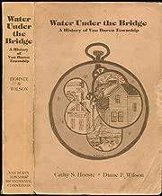 Water Under the Bridge: A History of Van Buren Township