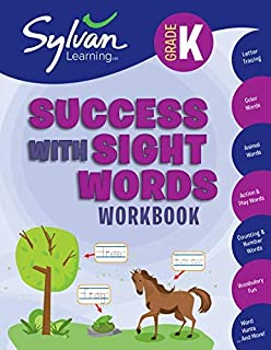 Kindergarten Success with Sight Words Workbook: Letter Tracing, Color Words, Animal Words, Action and Play Words, Counting...