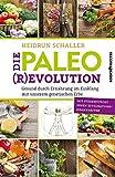 Die Paleo-Revolution: Gesund durch Ernährung im Einklang mit unserem genetischen Erbe von Heidrun Schaller