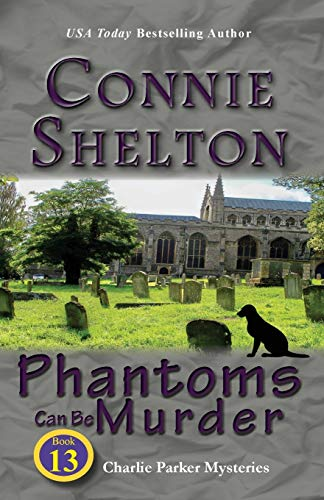 Download Phantoms Can Be Murder: Charlie Parker Mysteries, Book 13 (Charlie Parker New Mexico Mystery) 1945422130