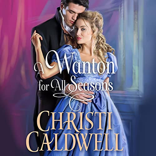 A Wanton for All Seasons Audiobook By Christi Caldwell cover art