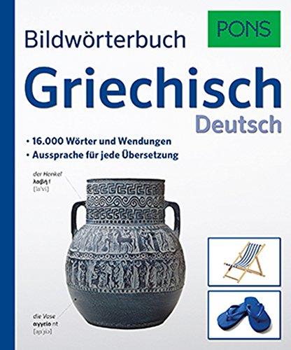 PONS Bildwörterbuch Griechisch: 16.000 Wörter und Wendungen. Aussprache für jede Übersetzung