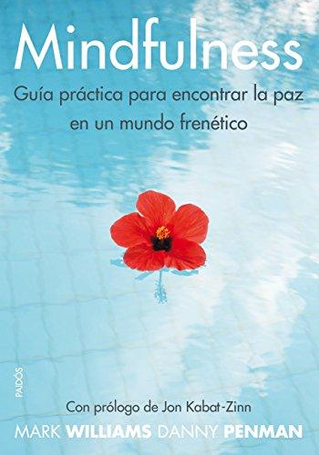 Mindfulness: Guía práctica para encontrar la paz en un mundo frenético