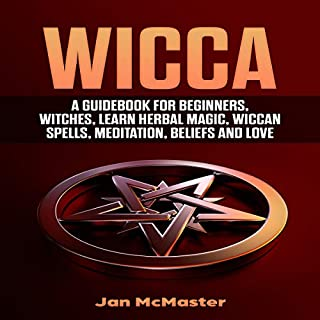 Wicca: A Guidebook for Beginners, Witches, Learn Herbal Magic, Wiccan Spells, Meditation, Beliefs and Love cover art