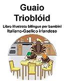 Italiano-Gaelico irlandese Guaio/Trioblóid Libro illustrato bilingue per bambini