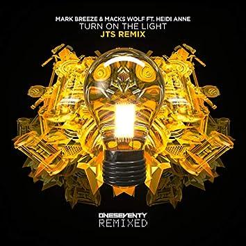 Turn On The Light (JTS Remix)