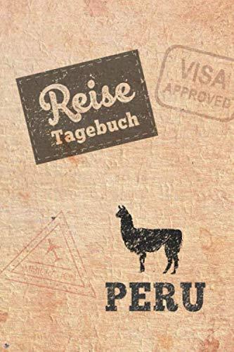 Reisetagebuch Peru: Urlaubstagebuch Peru.Reise Logbuch für 40 Reisetage für Reiseerinnerungen der schönsten Urlaubsreise Sehenswürdigkeiten und ... Notizbuch,Abschiedsgeschenk