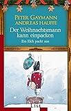 Peter Gaymann, Andreas Hauffe: Der Weihnachtsmann kann einpacken. Ein Elch packt aus