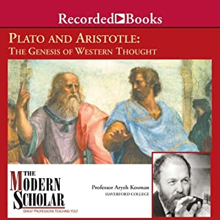 The Modern Scholar     Plato and Aristotle: The Genesis of Western Thought              By:                                                                                                                                 Aryeh Kosman                               Narrated by:                                                                                                                                 Aryeh Kosman                      Length: 7 hrs and 36 mins     13 ratings     Overall 3.8