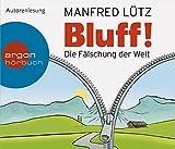Bluff!: Die Fälschung der Welt (5 CDs) - Dr. Manfred Lütz
