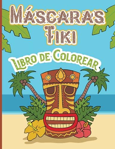 Máscaras Tiki Libro de Colorear: Divertido libro para colorear Hawaiano | Actividad divertida para aliviar el estrés | Diseños antiestrés | Genial ... y adultos | Regalo para Navidad o cumpleaños