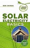 Solar Electricity Basics: A Green Energy Guide - Author: Dan Chiras