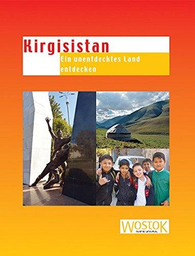 Kirgisistan: Ein unentdecktes Land entdecken
